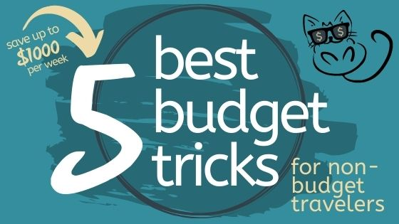 Budget Tricks for Non-Budget Travelers Freebie