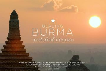 Vines St. Cinema Presents Blading Burma a Film by Dom West