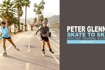 Peter Glenn Skate to Ski Dryland Training Guide Week 4