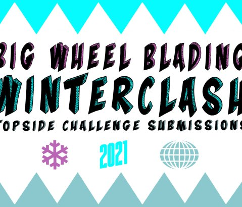 The Big Wheel Blading Winterclash Topside  Challenge Submissions