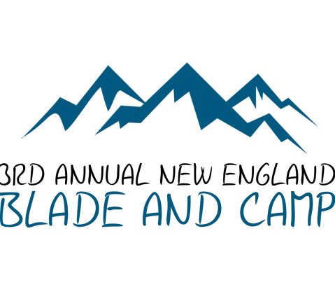 The 3rd Annual New England Blade and Camp to Take Place August  17th-23rd