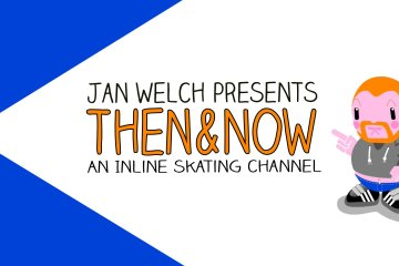Jan Welch Launches Then And Now, an Inline Skating YouTube Channel