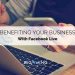 Benefiting your business with Facebook Live
