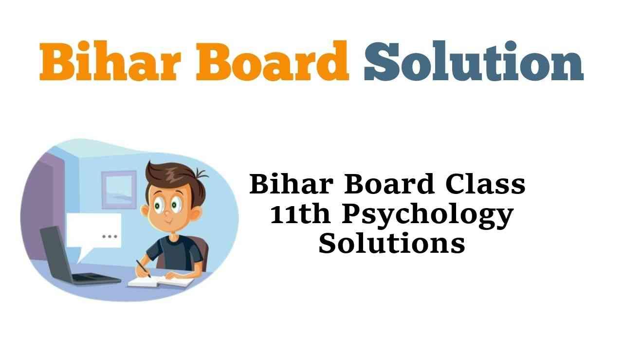 Bihar Board Class 11th Psychology Solutions मनोविज्ञान