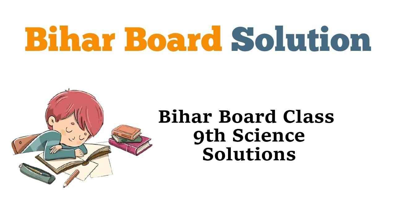 Bihar Board Class 9 Science Solution in Hindi & English Medium