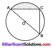 Bihar Board Class 10 Maths Solutions Chapter 12 वृतों से संबंधित क्षेत्रफल Additional Questions SAQ 6