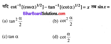 Bihar Board 12th Maths Objective Answers Chapter 2 प्रतिलोम त्रिकोणमितीय फलन Q19