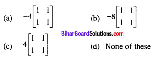 Bihar Board 12th Maths Objective Answers Chapter 3 Matrices Q13