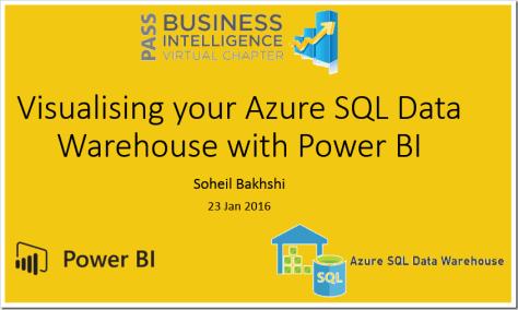 Pass BI Virtual Chapter Visualizing Azure SQL Data Warehouse Power BI