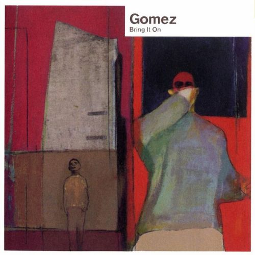 Gomez - Bring It On - 602537540402 - UNIVERSAL