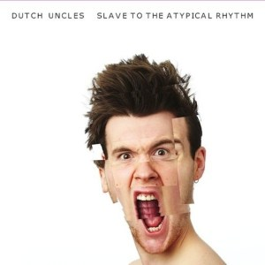 Dutch Uncles - Slave To The Atypical Rhythm - MI0267T - MEMPHIS INDUSTRIES