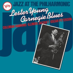 Lester Young - Jazz At The Philharmonic: Carnegie Blues - 602567250234 - VERVE