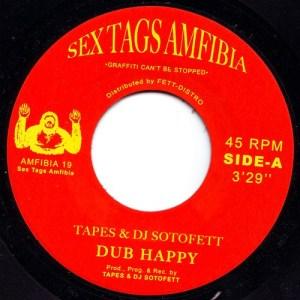 Tapes & Dj Sotofett - Dub Happy / Dubaton - AMFIBIA19 - SEX TAGS AMFIBIA