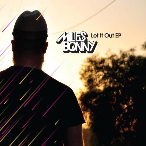Miles Bonny - Let It Out Ep - BJ32-1 - BASTARD JAZZ
