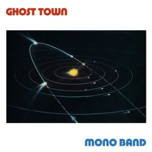 Ghost Town - Mono Band - DE203 - DARK ENTRIES