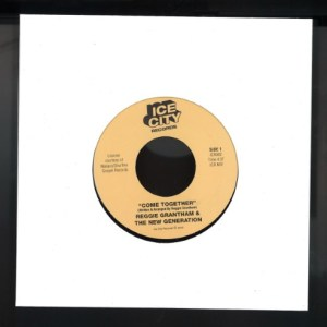 Reggie Grantham & The New Generation - Come Together - ICR002T - ICE CITY RECORDS