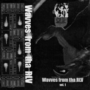 Various - Wavves From Tha Rlv Vol.1 - ILLMC001-20 - LEJAL GENES