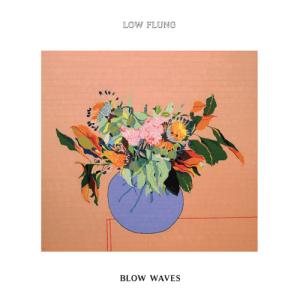 Low Flung - Blow Waves - KEN008 - KEN OATH RECORDS
