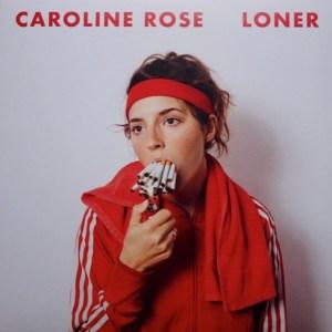 Caroline|Rose - Loner - NW5229 - NEW WEST RECORDS