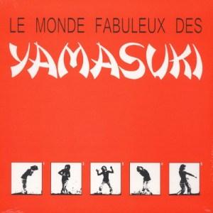 Yamasuki - Le Monde Fabuleux Des Yamasuki - TGT433 - THE GREAT THUNDER