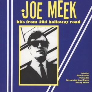 Joe|Meek - Hits From 304 Holloway Road - WLV82020 - WAX LOVE RECORDS