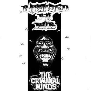 The Criminal Minds - Baptised By Dub - WYHS008 - WHITE HOUSE RECORDS