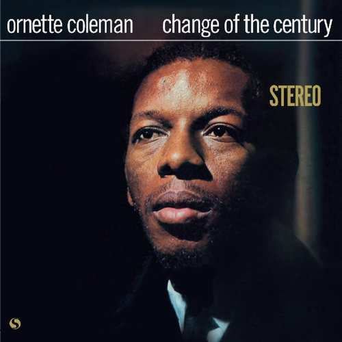 Ornette Coleman - Change Of The Century - 8436563182440 - SPIRAL