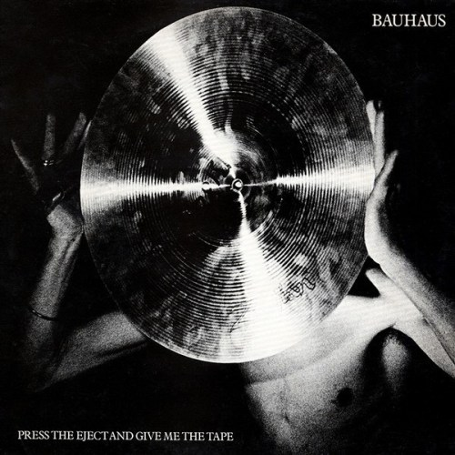 Bauhaus - Press Eject and Give Me The Tape - BBQLP38X - BEGGARS BANQUET