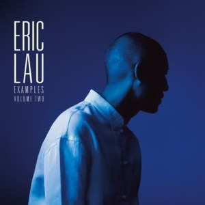 Eric Lau - Examples Vol.2 - FW183 - FIRST WORD RECORDS