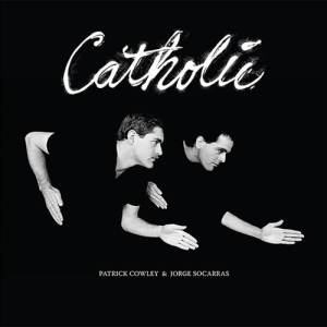 Patrick Cowley/Jorge Socarras - Catholic - DE080 - DARK ENTRIES