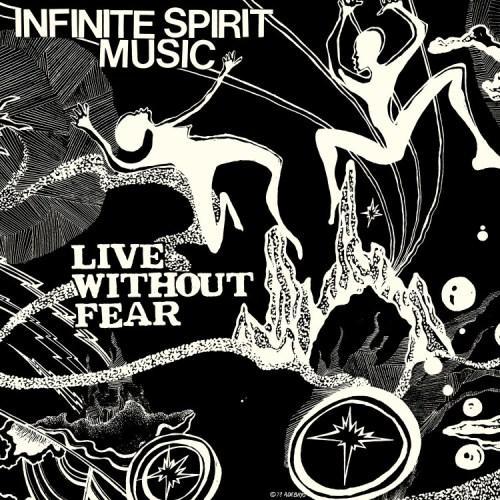 Infinite Spirit Music - Live Without Fear - JMANLP102 - JAZZMAN