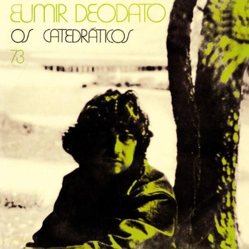 Eumir Deodato - Os Catedraticos 73 - FARO209LP - FAR OUT