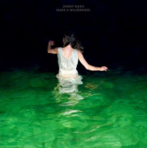 Jonny Nash - Make A Wilderness - MFM037 - MUSIC FROM MEMORY