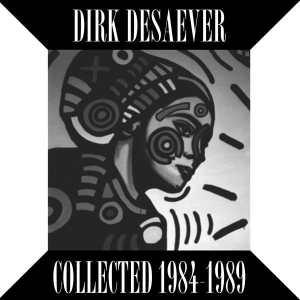 Dirk Desaever - Collected 1984-1989 - MPD014 - MUSIQUE POUR LE DANSE