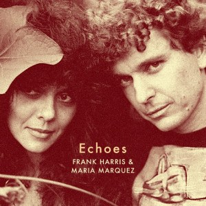 Frank Harris/Maria Marquez - Echoes - SL104LP - STRANGELOVE