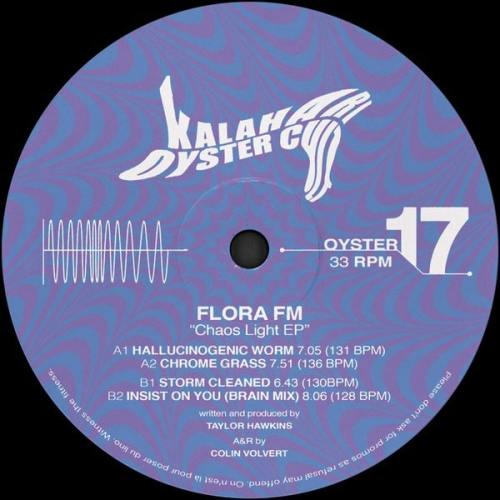 Flora FM - Chaos Light EP - OYSTER17 - KALAHARI OYSTER CULT