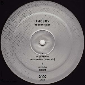 Cadans - No Connection - CBS028 - CLONE BASEMENT SERIES