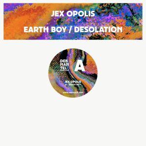 Jex Opolis - Earth Boy - DKMNTL064 - DEKMANTEL