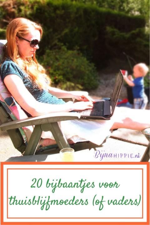 20 bijbaantjes voor thuisblijfmoeders of -vaders Bijnahippie.nl