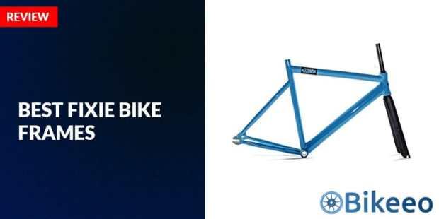Best Fixie Bike Frames - Guide & Reviews