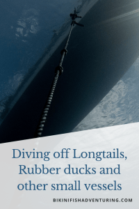 Diving off Longtails, Rubber ducks and other small vessels