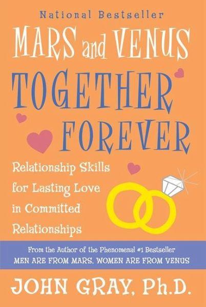 Mars and Venus Together Forever: Relationship Skills for ...