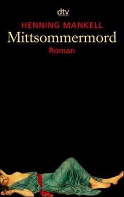 Mittsommermord / Kurt Wallander Bd.8 - Mankell, Henning