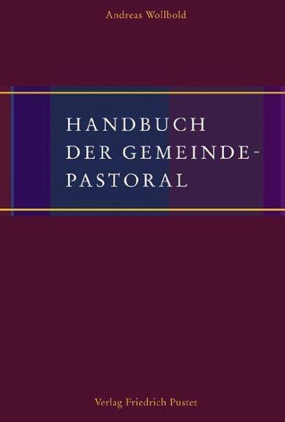 Handbuch der Gemeindepastoral - Wollbold, Andreas