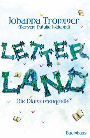 Letterland - Die Diamantenquelle - Trommer, Johanna; Akdenizli, Meryem N.