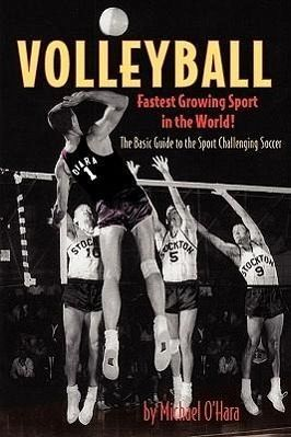 Volleyball Fastest Growing Sport in the World von Michael ...