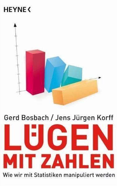 Lügen mit Zahlen - Bosbach, Gerd; Korff, Jens J.