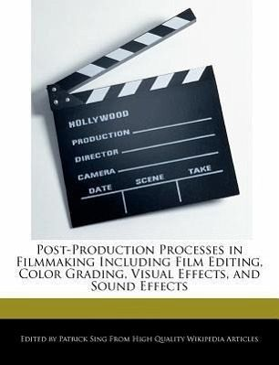 Post-Production Processes in Filmmaking Including Film ...