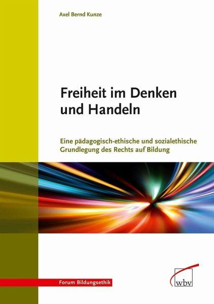 Freiheit im Denken und Handeln (eBook, PDF) - Kunze, Axel Bernd