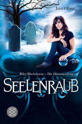 Riley Blackthorne - Die Dämonenfängerin - Seelenraub